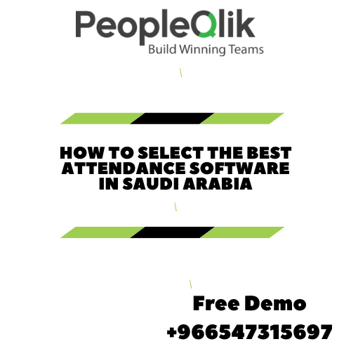 How to Select the Best Attendance Software in Saudi Arabia