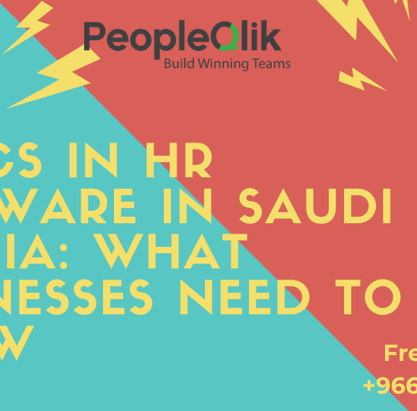 Basics in HR Software in Saudi Arabia: What Businesses Need to Know