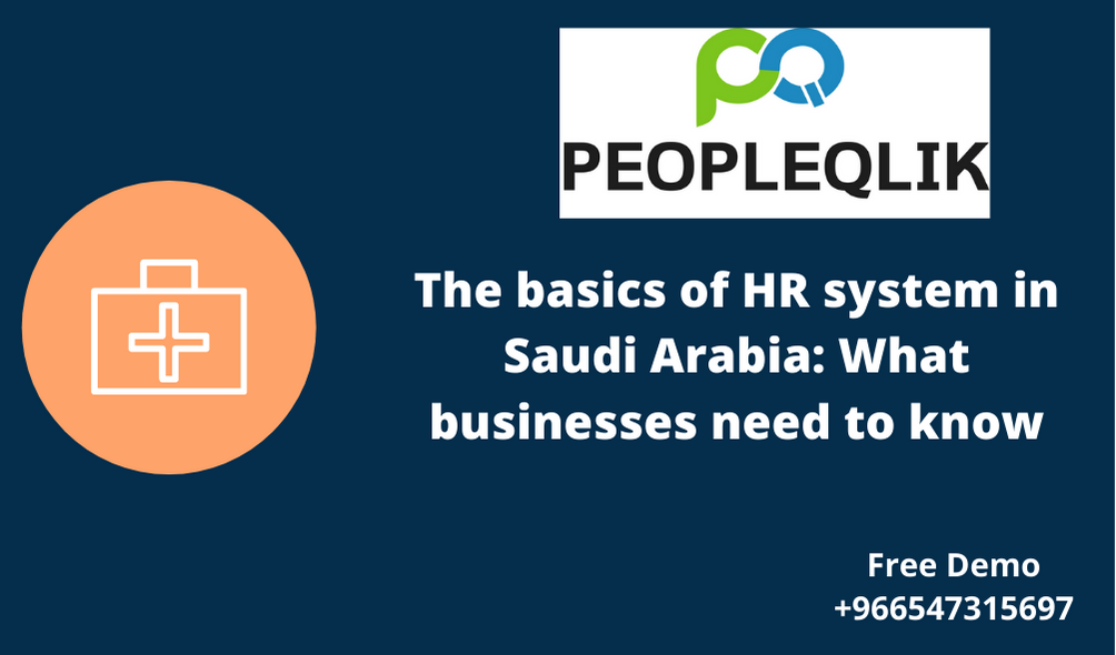 The basics of HR system in Saudi Arabia: What businesses need to know